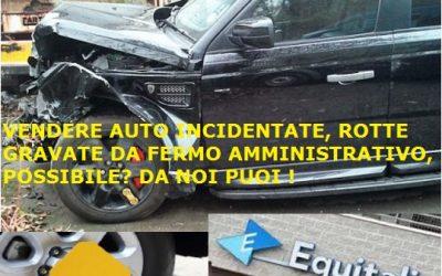 Quotazione automobile in fermo amministrativo rotta incidentata