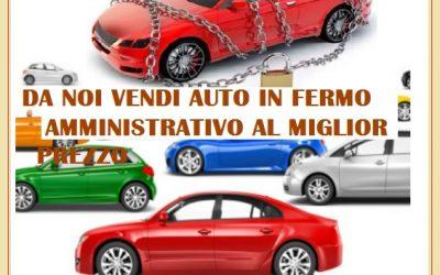 Vendita auto in fermo amministrativo al miglio prezzo