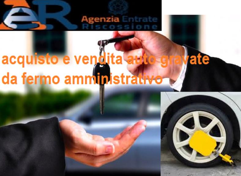 Acquisto e Vendita Auto in Fermo Amministrativo