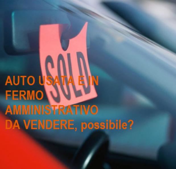 Auto Usata da vendere in Fermo Amministrativo