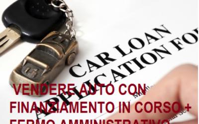 Vendere Auto con Finanziamento in corso e Fermo Amministrativo